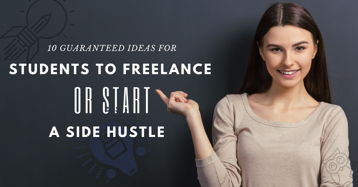 10 guaranteed ideas for students to freelance