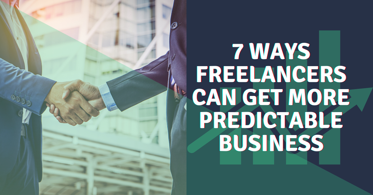 7-ways-freelancers-can-get-more-predictable-business